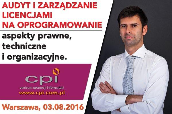 """Szkolenie """"Audyt i zarządzanie licencjami na oprogramowanie - aspekty prawne, techniczne i organizacyjne"""""""