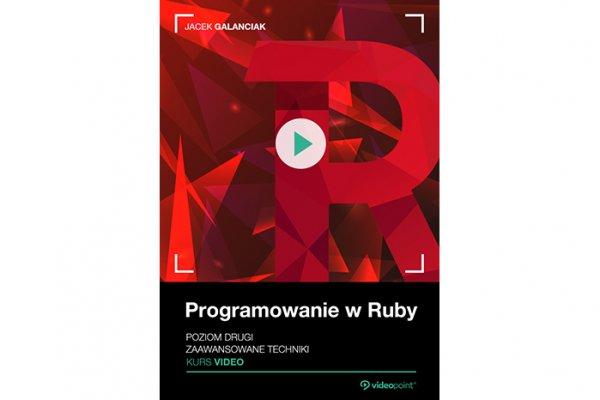Programowanie w Ruby. Kurs wideo, poziom 2