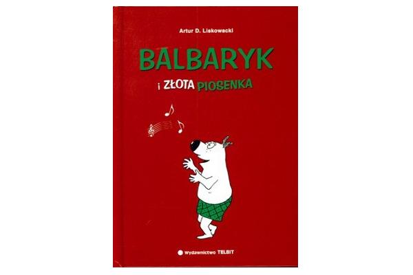 Balbaryk i Złota Piosenka (Międzynarodowy Dzień Książki dla Dzieci)