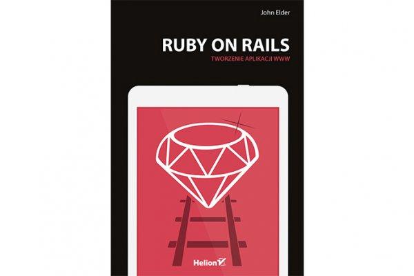 Ruby on Rails. Tworzenie aplikacji www