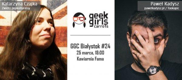 24. spotkanie Geek Girls Carrots Białystok