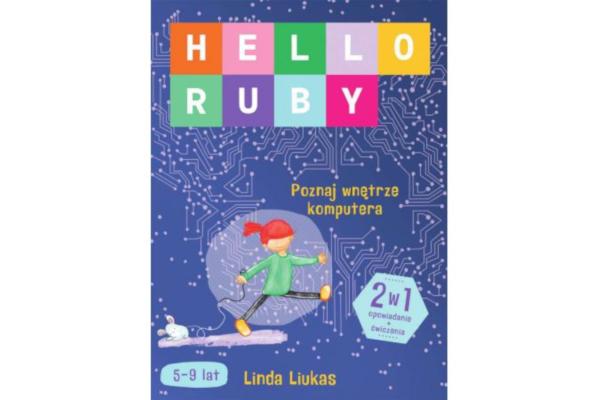 Prezent dla dziesięciolatki. Książka Hello Ruby wnętrze komputera