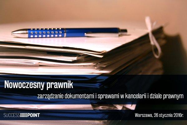 Nowoczesny prawnik - zarządzanie dokumentami i sprawami w kancelarii i dziale prawnym
