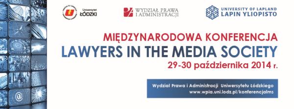 Lawyers in the Media Society - międzynarodowa konferencja na Uniwersytecie Łódzkim