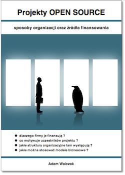 Projekty OPEN SOURCE - sposoby organizacji oraz źródła finansowania